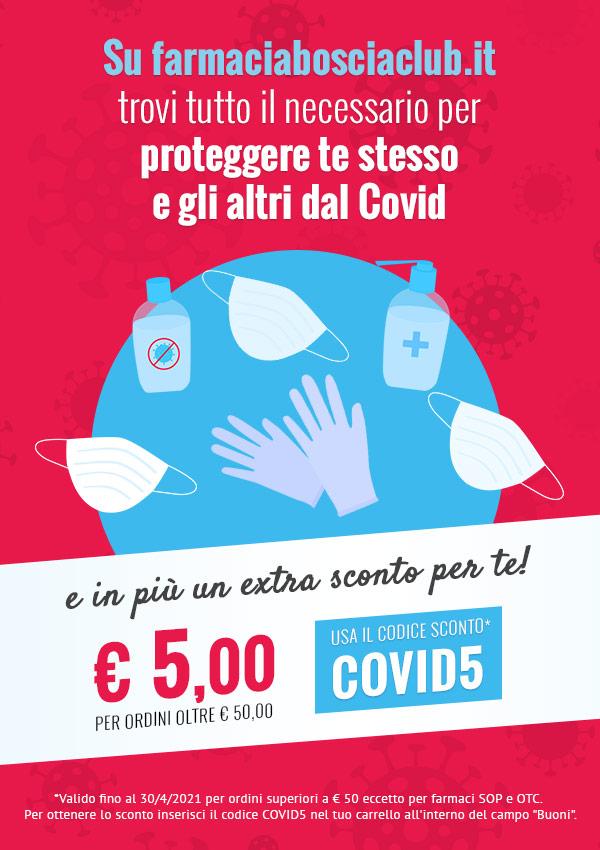 Extra sconto di €5,00 su tutti i dispositivi di protezione individuale Covid